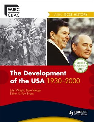 WJEC GCSE History: The Development of the USA 1930-2000 by Steve Waugh
