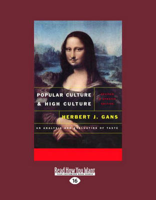Popular Culture and High Culture: An Analysis and Evaluation of Taste Revised and Updated by Herbert Gans