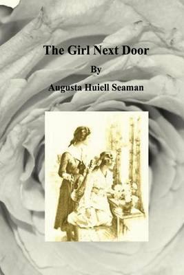 Girl Next Door by Augusta Huiell Seaman
