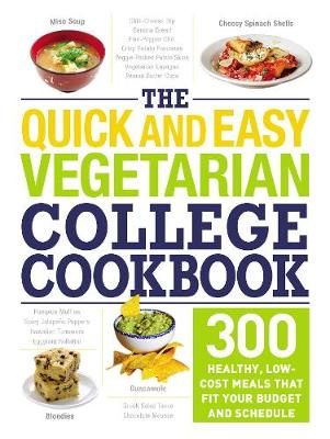 The Quick and Easy Vegetarian College Cookbook by Adams Media