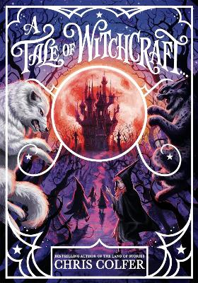 A Tale of Magic: A Tale of Witchcraft by Chris Colfer
