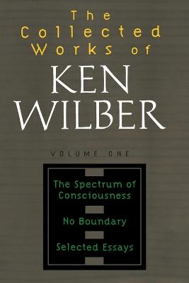Collected Works Of Ken Wilber, Volume 1 book