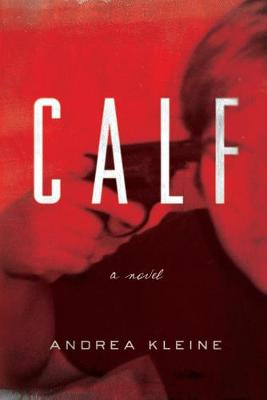 Calf by Andrea Kleine