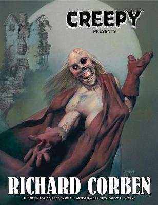 Creepy Presents Richard Corben by Richard Corben