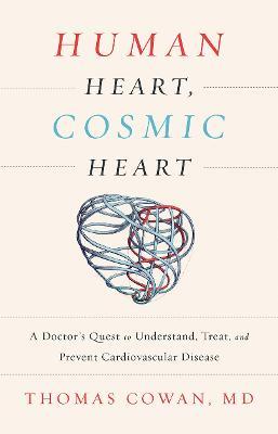 Human Heart, Cosmic Heart by Thomas Cowan