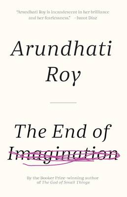 The End of Imagination by Arundhati Roy