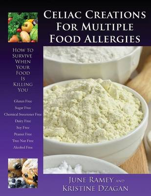 Celiac Creations for Multiple Food Allergies by June Ramey