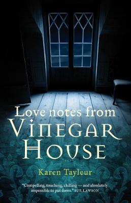 LOVE NOTES FROM VINEGAR HOUSE by Karen Tayleur