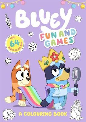 Bluey: Fun and Games: A Colouring Book book