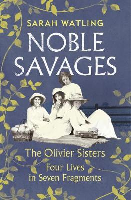 Noble Savages: The Olivier Sisters book