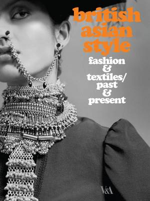 British Asian Style by Christopher Breward