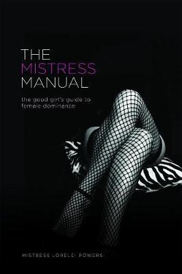 The Mistress Manual by Lorelei