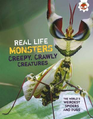 Real Life Monsters Creepy Crawly Creatures book