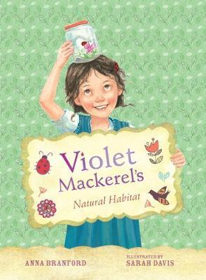 Violet Mackerel's Natural Habitat (Book 3) by Anna Branford