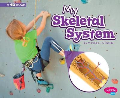 My Skeletal System by Martha E. H. Rustad