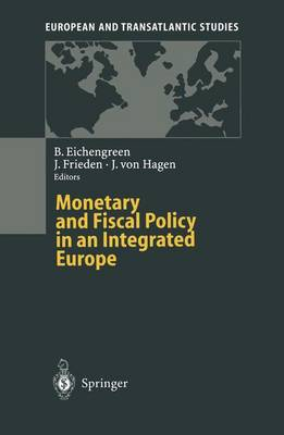 Monetary and Fiscal Policy in an Integrated Europe by Barry Eichengreen