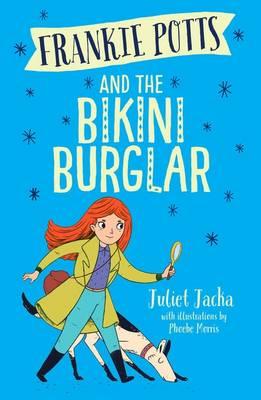 Frankie Potts And The Bikini Burglar by Juliet Jacka