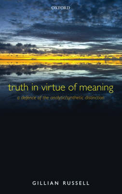 Truth in Virtue of Meaning by Gillian Russell