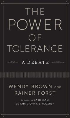 The Power of Tolerance: A Debate by Wendy Brown