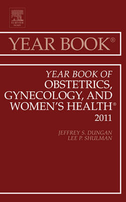 Year Book of Obstetrics, Gynecology and Women's Health by Lee P. Shulman