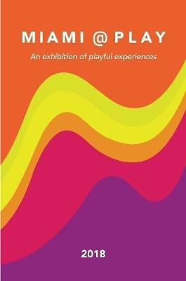 Miami @ Play 2018 exhibition by Lindsay Grace