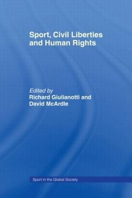 Sport, Civil Liberties and Human Rights by Richard Giulianotti