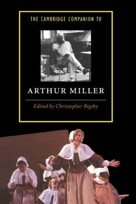 Cambridge Companion to Arthur Miller by Christopher Bigsby