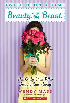Twice Upon a Time: #3 Beauty and the Beast the Only One Who Didn't Run Away book