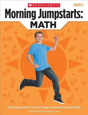 Morning Jumpstarts: Math (Grade 6) by Martin Lee