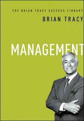 Management: The Brian Tracy Success Library by Brian Tracy