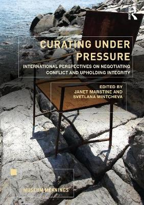 Curating Under Pressure: International Perspectives on Negotiating Conflict and Upholding Integrity book