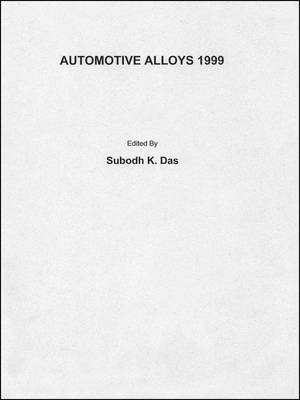 Automotive Alloys 1999 by Subodh Das
