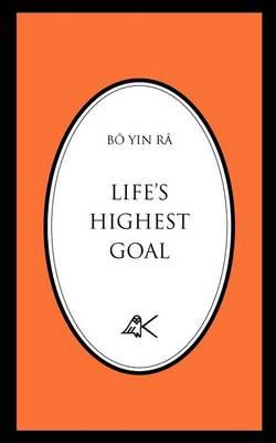 Life's Highest Goal by BO YIN RA