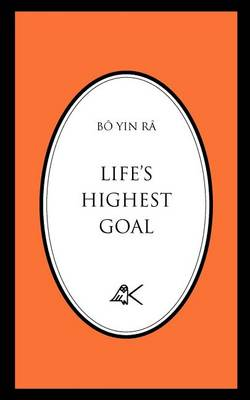 Life's Highest Goal by BO YIN RA