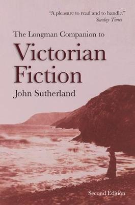The Longman Companion to Victorian Fiction by John Sutherland