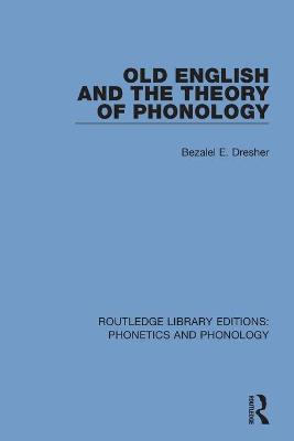 Old English and the Theory of Phonology book