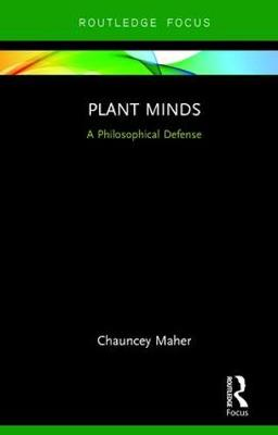 Plant Minds by Chauncey Maher