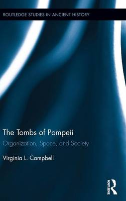 Tombs of Pompeii by Virginia L. Campbell