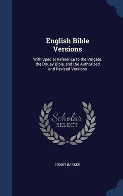 English Bible Versions by Henry Barker