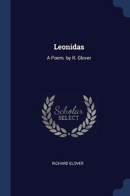 Leonidas by Senior Lecturer Richard Glover