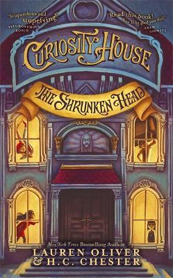 Curiosity House: The Shrunken Head (Book One) by Lauren Oliver