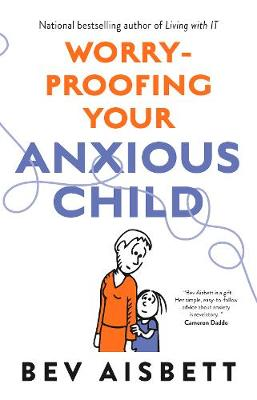 Worry-Proofing Your Anxious Child book