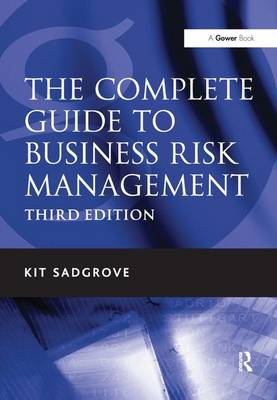 The Complete Guide to Business Risk Management by Kit Sadgrove