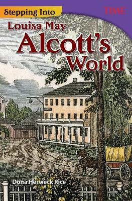 Stepping into Louisa May Alcott's World by Dona Herweck Rice
