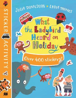 What the Ladybird Heard on Holiday Sticker Book by Julia Donaldson