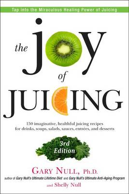 The Joy of Juicing by Gary Null