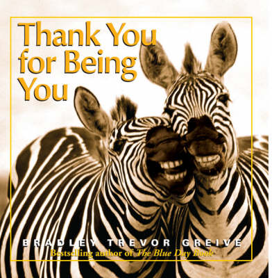 Thank You for Being You by Bradley Trevor Greive