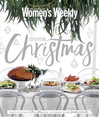 Celebrating Christmas by The Australian Women's Weekly
