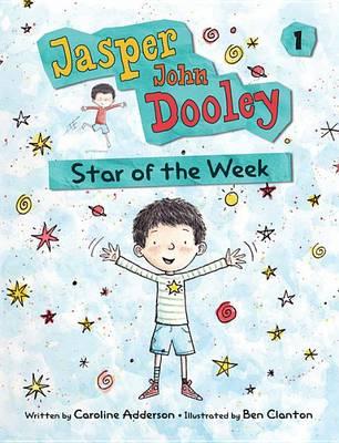 Jasper John Dooley 1: Star of the Week by Caroline Adderson