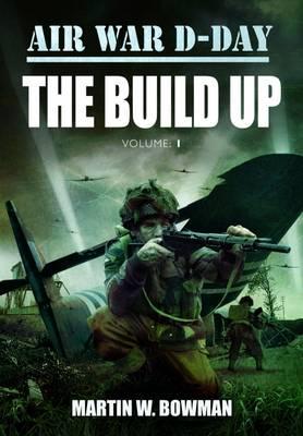 Air War D-Day: the Build Up book